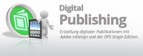 Digital Publishing für Tablet-Computer (bspw. iPad) mit Adobe InDesign und der Adobe Digital Publishing Suite